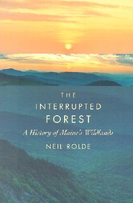 Download Interrupted Forest, The: A History of Maine's Wildlands Epub Free