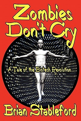 Zombies Don't Cry by Brian M. Stableford