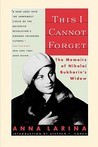 This I Cannot Forget: The Memoirs of Nikolai Bukharin's Widow
