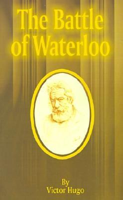 The battle of waterloo by Victor Hugo