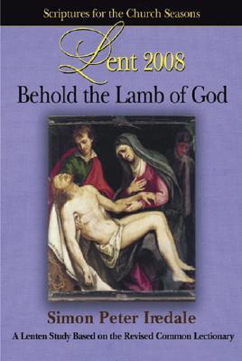 behold-the-lamb-of-god-scriptures-of-the-church-seasons-lent-2008