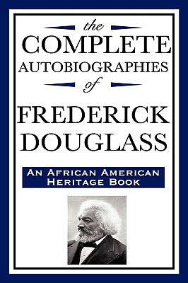 The Complete Autobiographies (African American Heritage)