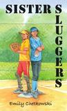 Sister Sluggers by Emily Chetkowski