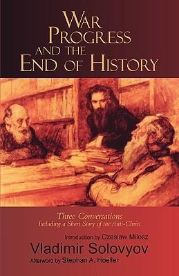 War, Progress, and the End of History by Vladimir Sergeyevich Solovyov