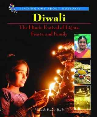 Diwali: The Hindu Festival of Lights, Feasts, and Family