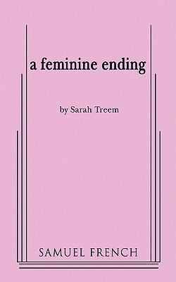 A Feminine Ending by Sarah Treem