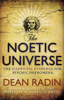 The Noetic Universe by Dean Radin