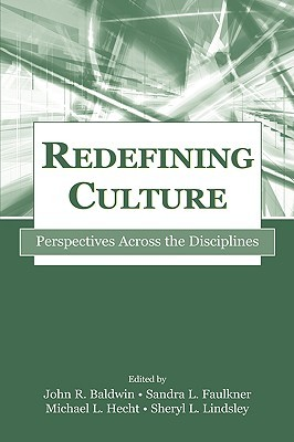 Redefining Culture: Perspectives Across the Disciplines (Lea's Communication Series) (Lea's Communication Series)