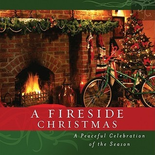 Fireside Christmas: A Peaceful Celebration
