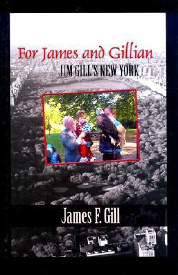 For James and Gillian: Jim Gill's New York