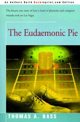 Ebook The Eudaemonic Pie by Thomas A. Bass TXT!