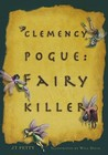 Clemency Pogue: Fairy Killer (Clemency Pogue #1)