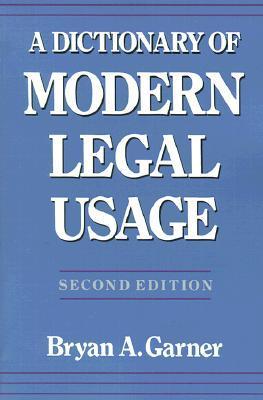 Dictionary of Modern Legal Usage by Bryan A. Garner