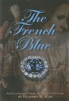 The French Blue: A Novel of the 17th Century