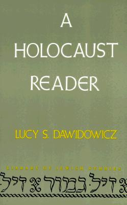 A Holocaust Reader by Lucy S. Dawidowicz