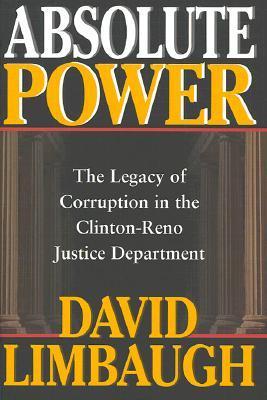Absolute Power by David Limbaugh