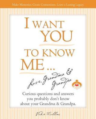 I Want You to Know Me ... Love, Grandma & Grandpa