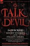 Talk of the Devil: Twenty-Four Classic Short Stories of the Fallen Angel-Including Five Bonus Stories