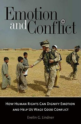 Emotion and Conflict: How Human Rights Can Dignify Emotion and Help Us Wage Good Conflict
