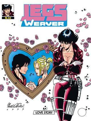 Legs Weaver n. 42: Love story