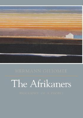 The Afrikaners: Biography of a People