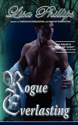 Rogue Everlasting by Lisa  Phillips