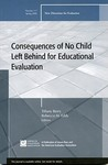 Consequences of No Child Left Behind on Educational Evaluation: New Directions for Evaluation, Number 117