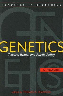 Genetics: Science, Ethics, and Public Policy: A Reader