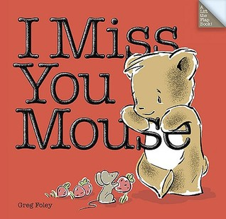 Book Review: Greg Foley's I Miss You Mouse