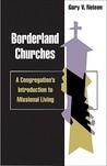 Borderland Churches by Gary V. Nelson