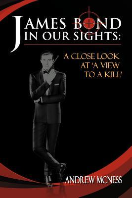James Bond in Our Sights: A Close Look at 'a View to a Kill' a Close Look at 'a View to a Kill'