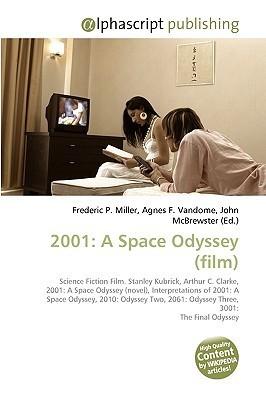 2001: A Space Odyssey (Film): Science Fiction Film. Stanley Kubrick, Arthur C. Clarke, 2001: A Space Odyssey (Novel), Interpretations Of 2001: A Space ... 2061: Odyssey Three, 3001: The Final Odyssey