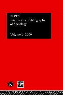 International Bibliography of Sociology: International Bibliography of the Social Sciences 2000 (International Bibliography of Sociology