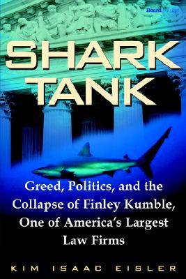 Shark Tank: Greed, Politics, And The Collapse Of Finley Kumble, One Of America's Largest Law Firms Libros en línea gratis para descargar para kindle