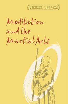 Meditation and the Martial Arts Meditation and the Martial Arts