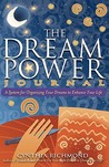 The Dream Power Journal: A System for Organizing Your Dreams to Enhance Your Life