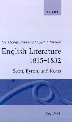 English Literature 1815-1832: Scott, Byron, and Keats