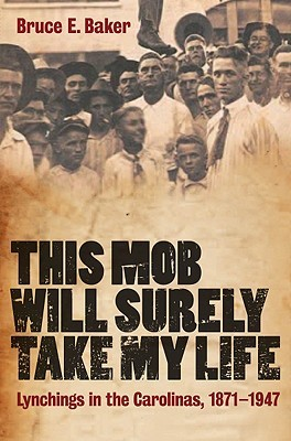this-mob-will-surely-take-my-life-lynchings-in-the-carolinas-1871-1947