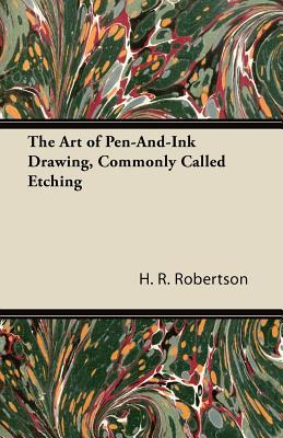 The Art of Pen-And-Ink Drawing, Commonly Called Etching