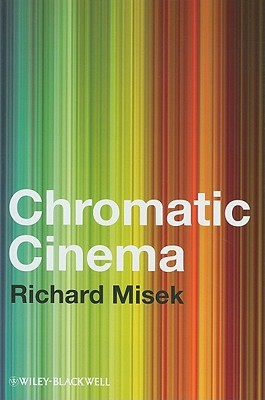 Chromatic Cinema: A History Of Screen Color