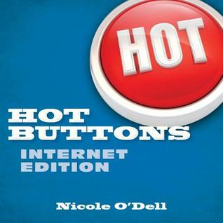 Hot Buttons Internet Edition by Nicole O'Dell