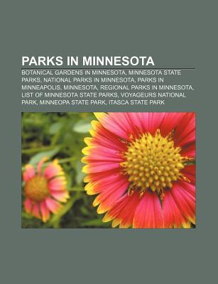 Parks in Minnesota: Botanical Gardens in Minnesota, Minnesota State Parks, National Parks in Minnesota, Parks in Minneapolis, Minnesota