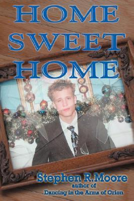 Home Sweet Home by Stephen R. Moore