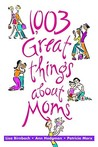 1,003 Great Things About Moms