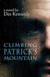 Climbing Patrick's Mountain: A Novel