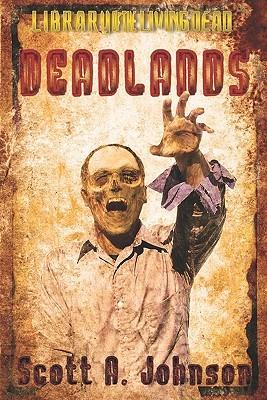 Deadlands by Scott A. Johnson