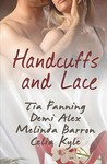 Handcuffs and Lace by Tia Fanning