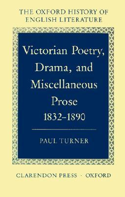 Victorian Poetry, Drama, and Miscellaneous Prose 1832-1890