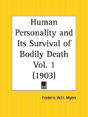 Human Personality and Its Survival of Bodily Death Part 1