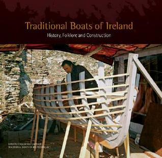 Traditional Boats of Ireland: History, Folklore, and Construction
